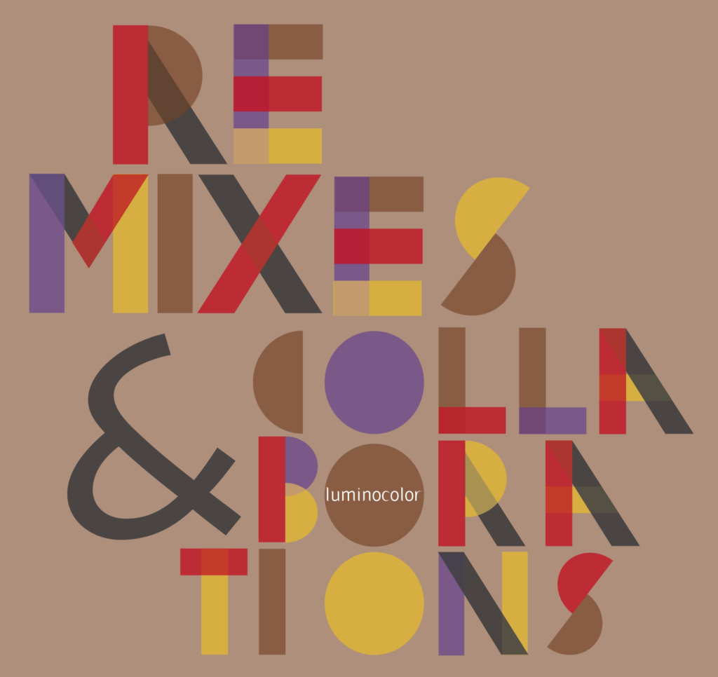 Luminocolor - Remixes & Collaborations - cover